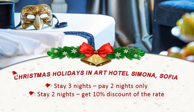 PROMOTION CHRISTMAS HOLIDAYS IN ART HOTEL SIMONA, SOFIA